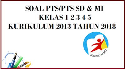 Soal UTS/PTS Kelas 1 Semester 2 Kurikulum 2013 Tahun 2018/2019