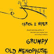 Book Review: Grumpy Old Menopause - Carol E Wyer