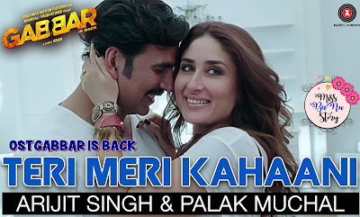 Lagu, Lirik, Song, Teri Meri Kahaani, OST, Filem, Bollywood Movie, Gabbar Is Back, Pelakon, Akshay Kumar, Kareena Kapoor Khan, Teri Meri Kahaani Reprise, Lirik Lagu, Singer, Penyanyi, Arijit Singh, Palak Muchal,