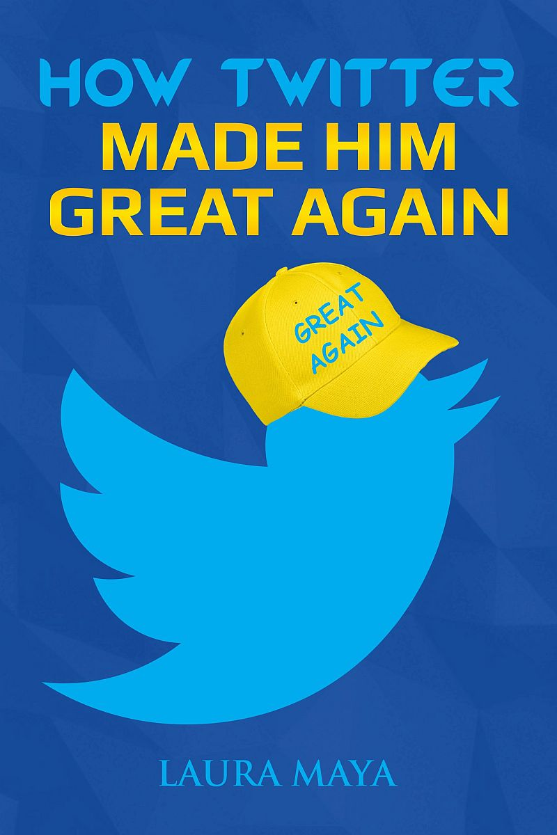 How Twitter Made Him Great Again