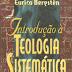 Introdução à Teologia Sistemática - Eurico Bergsten
