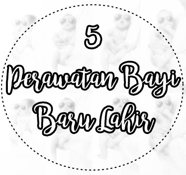 5 perawatan bayi baru lahir