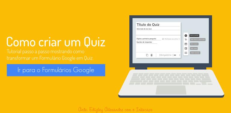 Como criar um Quiz para as suas aulas usando o Google Formulários