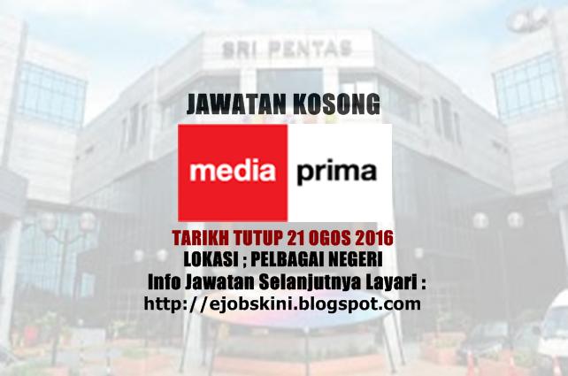 Jawatan kosong di media prima ogos 2016