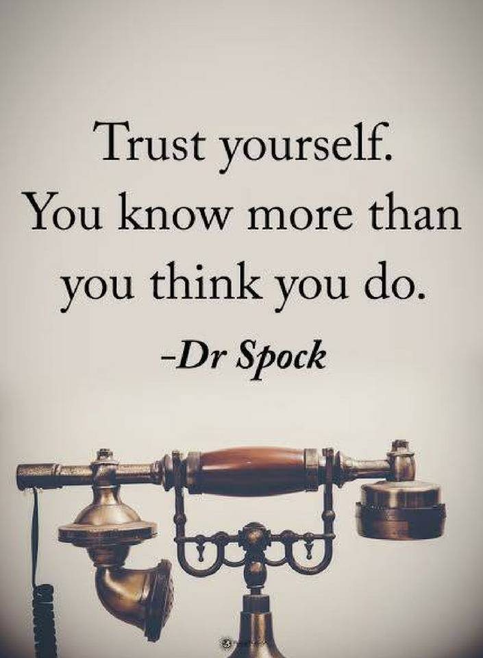 Trust Yourself You Know More You Think You Do Quotes