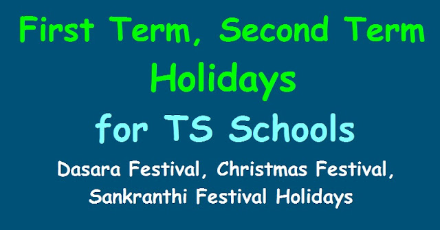 first term,second term holidays  for ts schools,dasara,sankranthi,christmas holidays,summer holidays,holidays for academic year 2019-18 in ts schools