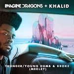 Imagine Dragons & Khalid - Thunder / Young Dumb & Broke (Medley) - Single Cover