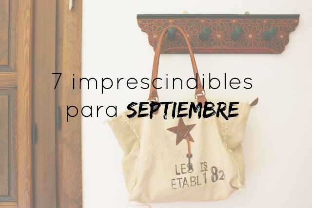 http://www.mediasytintas.com/2016/09/7-imprescindibles-para-septiembre.html