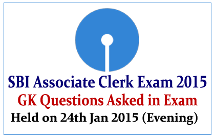 G.K Questions Asked in SBI Associate Clerk Examination