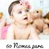60 Nomes Mais Bonitos Para Meninas
