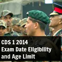CDS 1 2014 Exam Date Eligibility and Age Limit