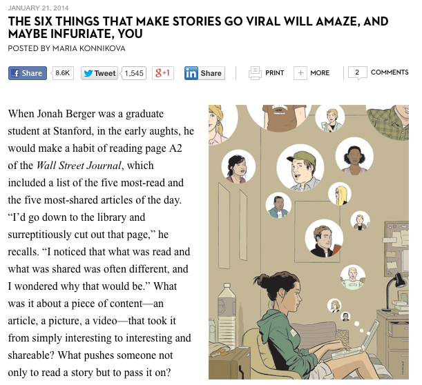http://www.newyorker.com/online/blogs/elements/2014/01/the-six-things-that-make-stories-go-viral-will-amaze-and-maybe-infuriate-you.html?utm_source=tny&utm_campaign=generalsocial&utm_medium=facebook