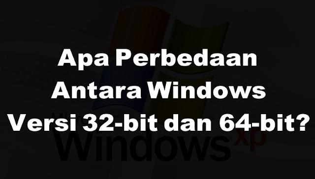 Ketika Anda mempertimbangkan versi Windows Apa Perbedaan Antara Windows 32-Bit dan 64-Bit?