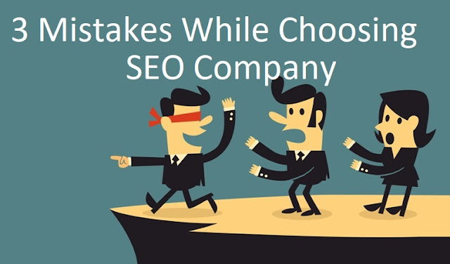 3 Mistakes while choosing SEO Company