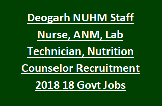Deogarh NUHM Staff Nurse, ANM, Lab Technician, Nutrition Counselor Recruitment Notification 2017 18 Govt Jobs