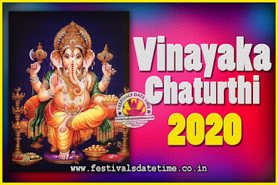 2020 Vinayaka Chaturthi Vrat Yearly Dates, 2020 Vinayaka Chaturthi Calendar