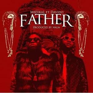 Download Audio | Medikal ft Davido - Father