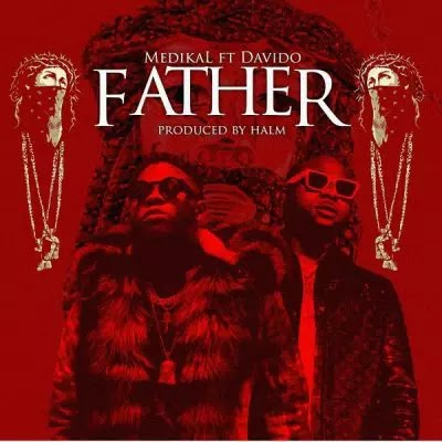 Download Audio | Medikal ft Davido - Father