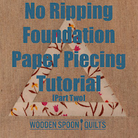 No ripping paper piecing tutorial (Part Two) by Wooden Spoon Quilts