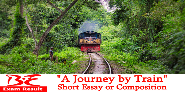 short essay on journey by train Short paragraph on a journey by train category: essays, paragraphs and articles on february 5, 2014 by vikash mehra short essay on train journey.