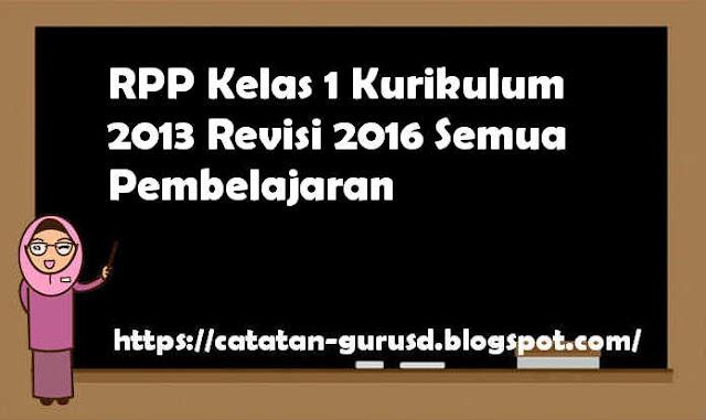 RPP Kelas 1 Kurikulum 2013 Revisi 2016 Semua Pembelajaran