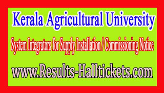 Kerala Agricultural University System Integrators for Supply Installation / Commissioning Notice