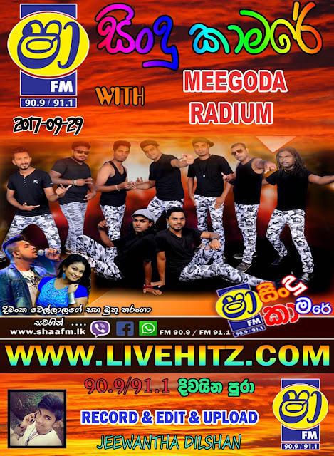 SHAA FM SINDU KAMARE WITH MEEGODA RADIUM 2017-09-29