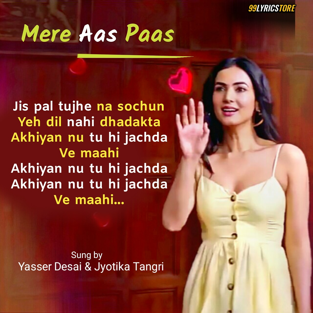 Mere Aas Paas Love Hindi Song sung by 'Yasser Desai'and'Jyotika Tangri'. Song Featuring 'Sonal Chauhan'