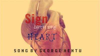 Sign With Your Heart New Lyrics By George Hentu