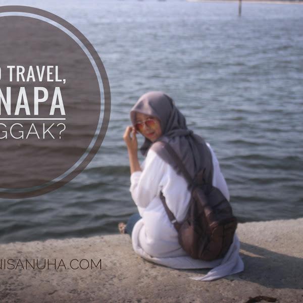 Travel : Solo Travel, Kenapa Enggak?