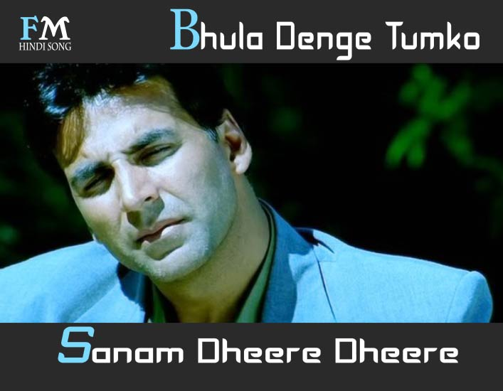 Bhula-Denge-Tumko-Sanam-Dheere