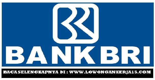 Lowongan Kerja Bank BRI Wilayah Semarang Tingkat SMA Tahun 2017