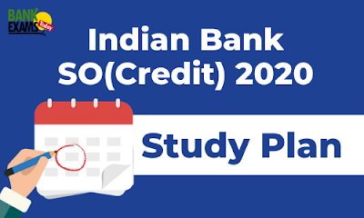 Indian Bank SO(Credit) 2020: Study Plan