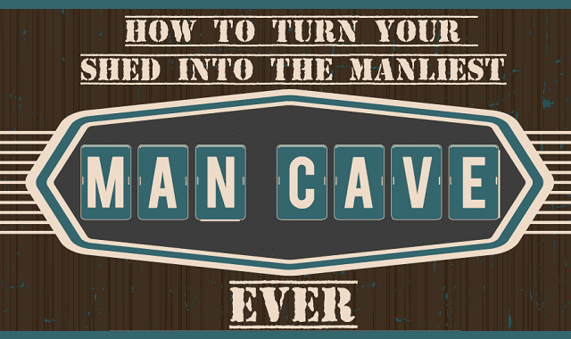Turn Your Shed Into The Perfect Man Cave