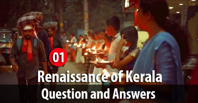 Kerala PSC - Renaissance of Kerala Question and Answers - 01