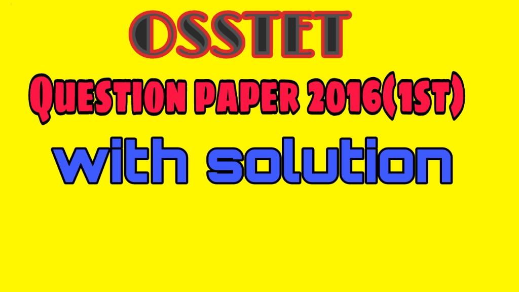 OSSTET Question Paper 2016 - Exam2Cracks