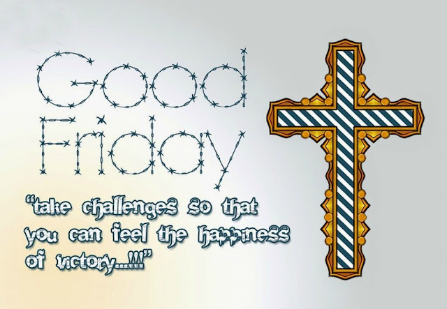 Happy Good Friday 2017 quotes for Facebook