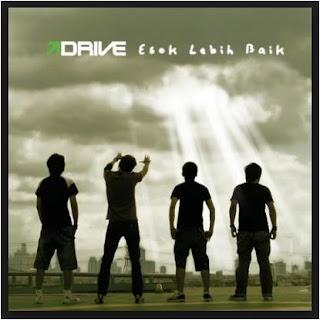 Lagu Drive Mp3 Full Album Esok Lebih Baik (2007) Rar