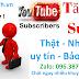 Tăng 1000 sub thật Youtube để bật kiếm tiền với giá rẻ