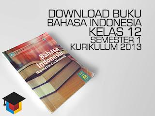 Download Buku Bahasa Indonesia Kelas 12  Semester 1 Kurikulum 2013 Ilmu Hexa