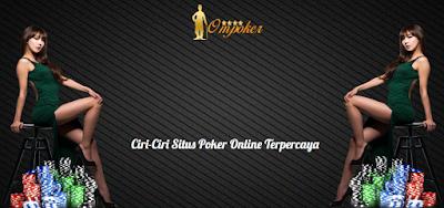 Ciri-Ciri Daftar Situs Poker Online Terpercaya