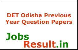 DET Odisha Previous Year Question Papers