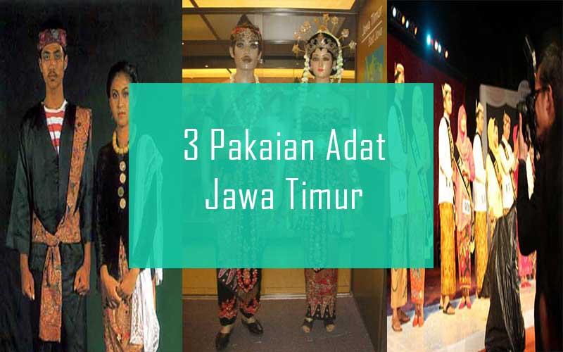 Inilah 3 Pakaian Adat Dari Provinsi Jawa Timur