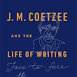 Coetzee: The Life of Writing, The Good Story