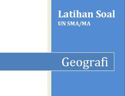 Contoh Soal UN SMA/MA Mapel Geografi Tahun 2017 Plus Pembahasan dan Kunci Jawaban
