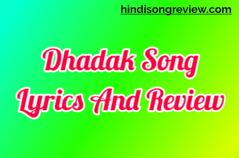 dhadak-song-lyrics-in-hindi-with-review