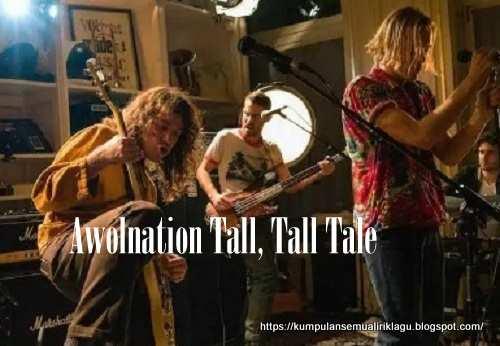 Awolnation Tall, Tall Tale