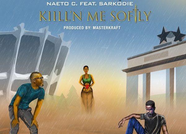 Naeto C – Kill'N Me Softly Ft. Sarkodie