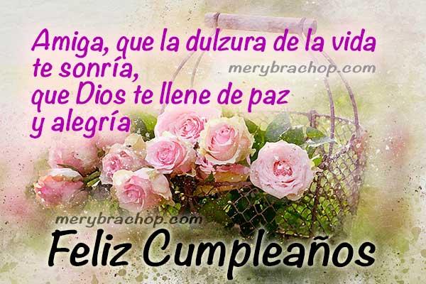 Frases de cumpleaños para amiga, hermana, imágenes cristianas con versiculos bíblicos, tarjetas de cumpleaños bonitas por Mery Bracho