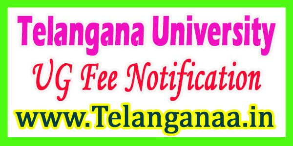 Telangana University UG 1st 2nd 3rd Year Fee Notification 2017